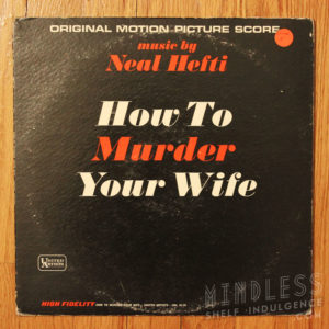 How To MUrder Your Wife LP by Neal Hefti