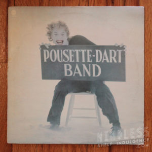 Pousette Dart Band LP